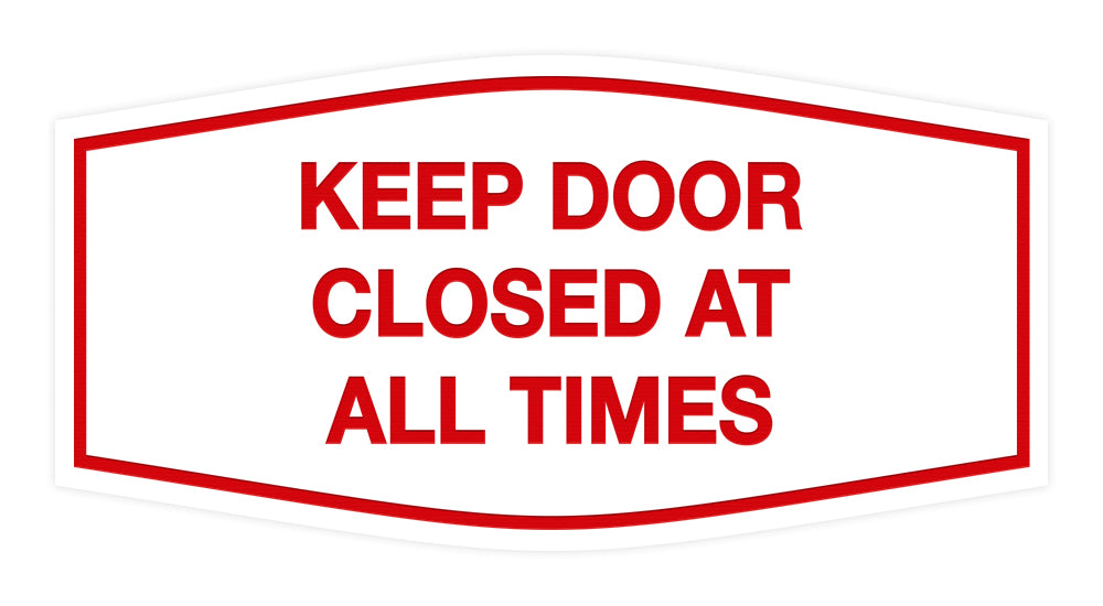 Signs ByLITA Fancy Keep Door Closed At All Times Sign