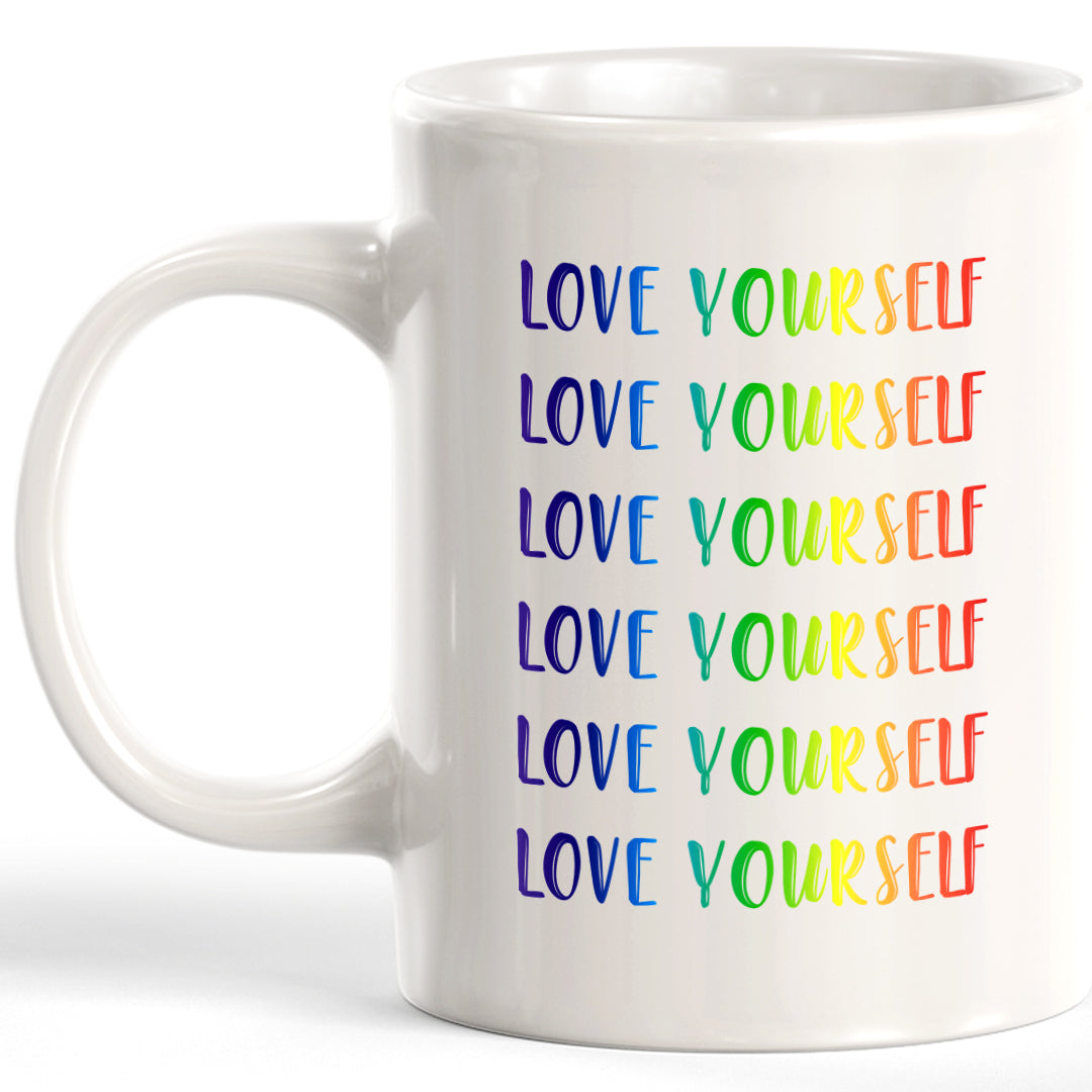Love Yourself 11oz Coffee Mug - Funny Novelty Souvenir