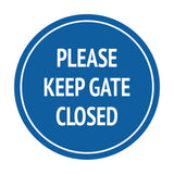 Signs ByLITA Circle Please Keep Gate Closed Sign