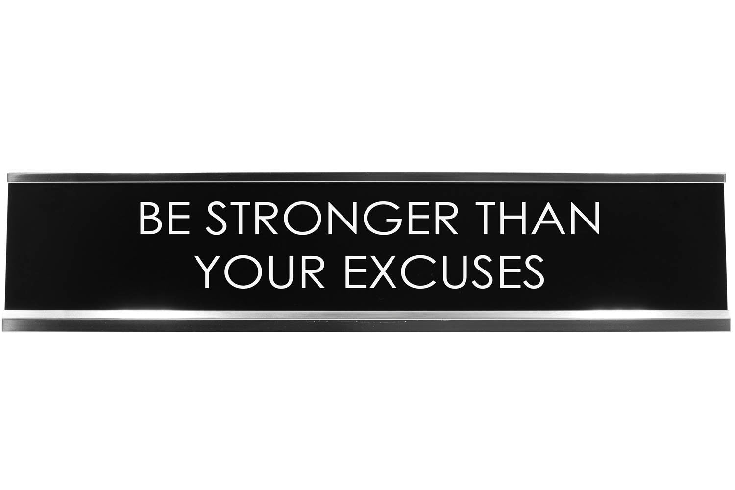 Signs ByLITA BE STRONGER THAN YOUR EXCUSES Novelty Desk Sign