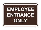 Signs ByLITA Classic Employee Entrance Only Sign