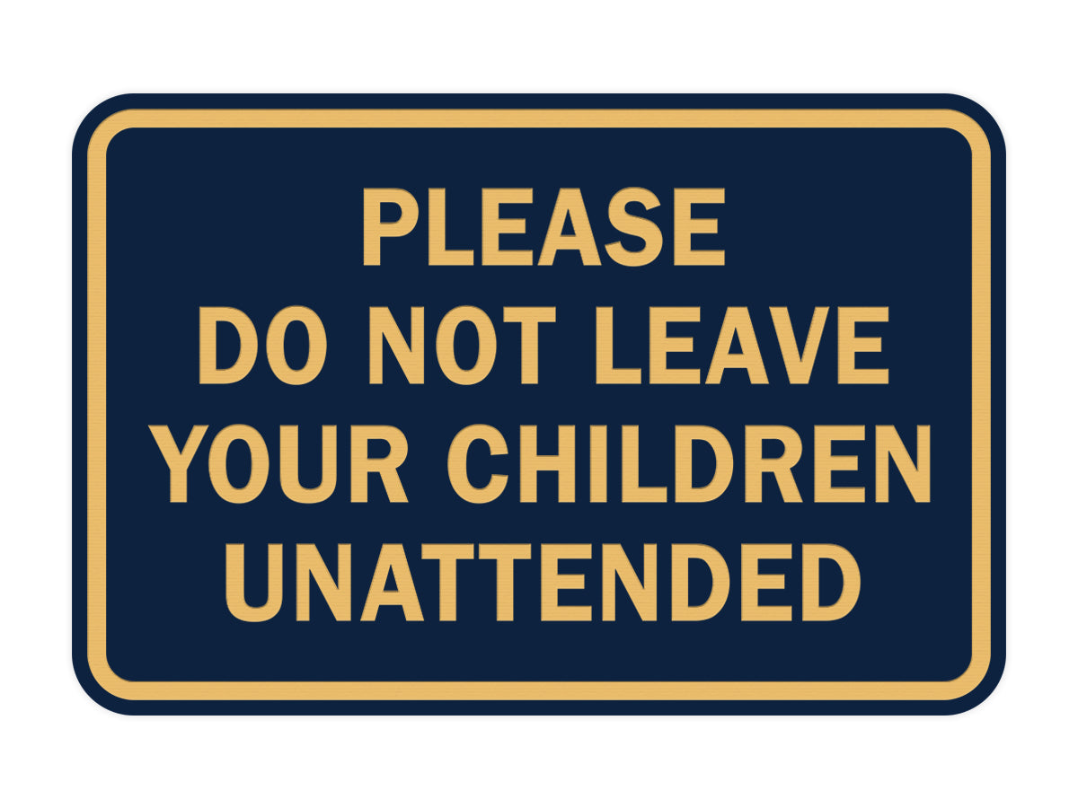 Signs ByLITA Classic Framed Please Do Not Leave Your Children Unattended Sign