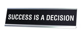 SUCCESS IS A DECISION Novelty Desk Sign
