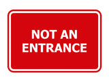 Signs ByLITA Classic Framed Not An Entrance Sign