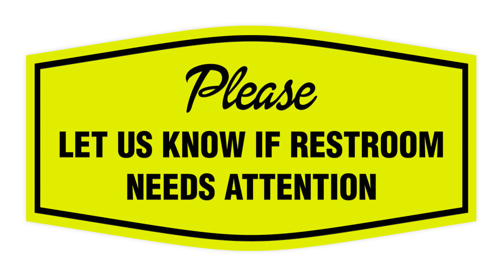 Signs ByLITA Fancy Fancy Please Let Us Know If Restroom Needs Attention Sign