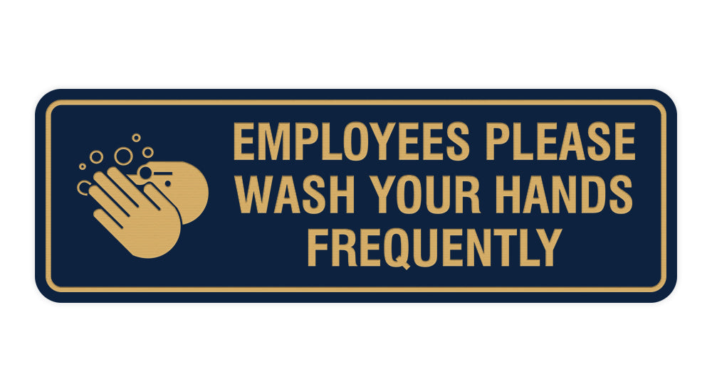 Standard Employees Please Wash Your Hands Frequently Sign