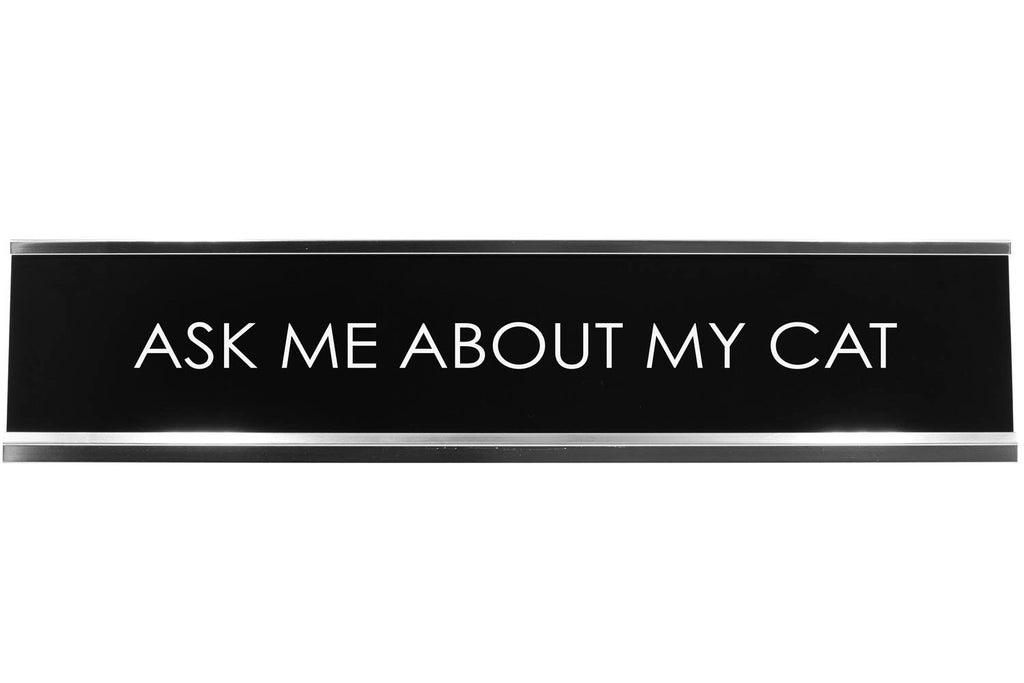 Signs ByLITA ASK ME ABOUT MY CAT Novelty Desk Sign
