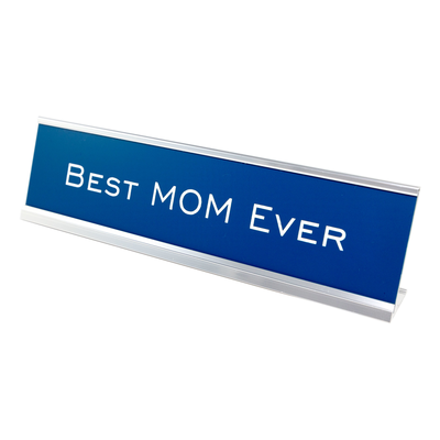 Best MOM Ever - Desk Name Plate
