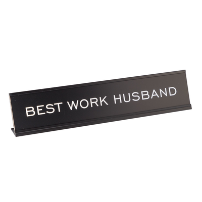 "Best Work Husband 2""x10"" Novelty Nameplate Desk Sign"