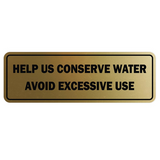 Help Us Conserve Water. Avoid Excessive Use Door / Wall Sign