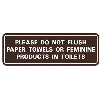 Please Do Not Flush Paper Towels or Feminine Products In Toilets Door / Wall Sign