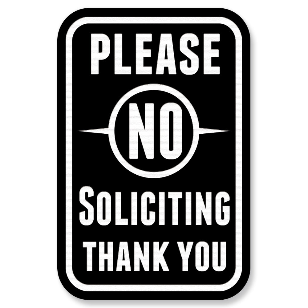 "All Quality ""Please No Soliciting Thank You"" Engraved Sign"