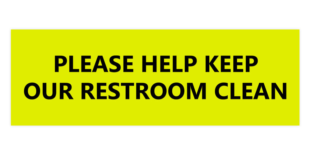 Signs ByLITA Basic Please Help Keep Our Restroom Clean Sign