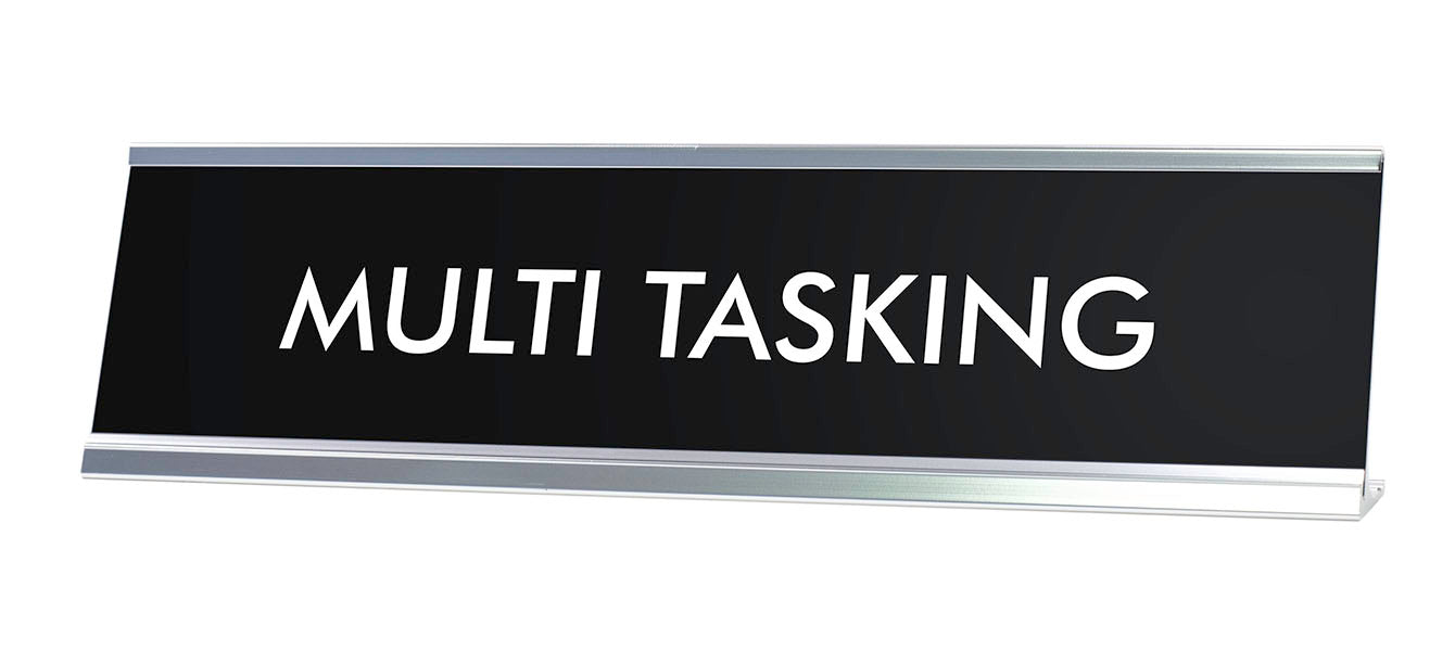 MULTI TASKING Novelty Desk Sign
