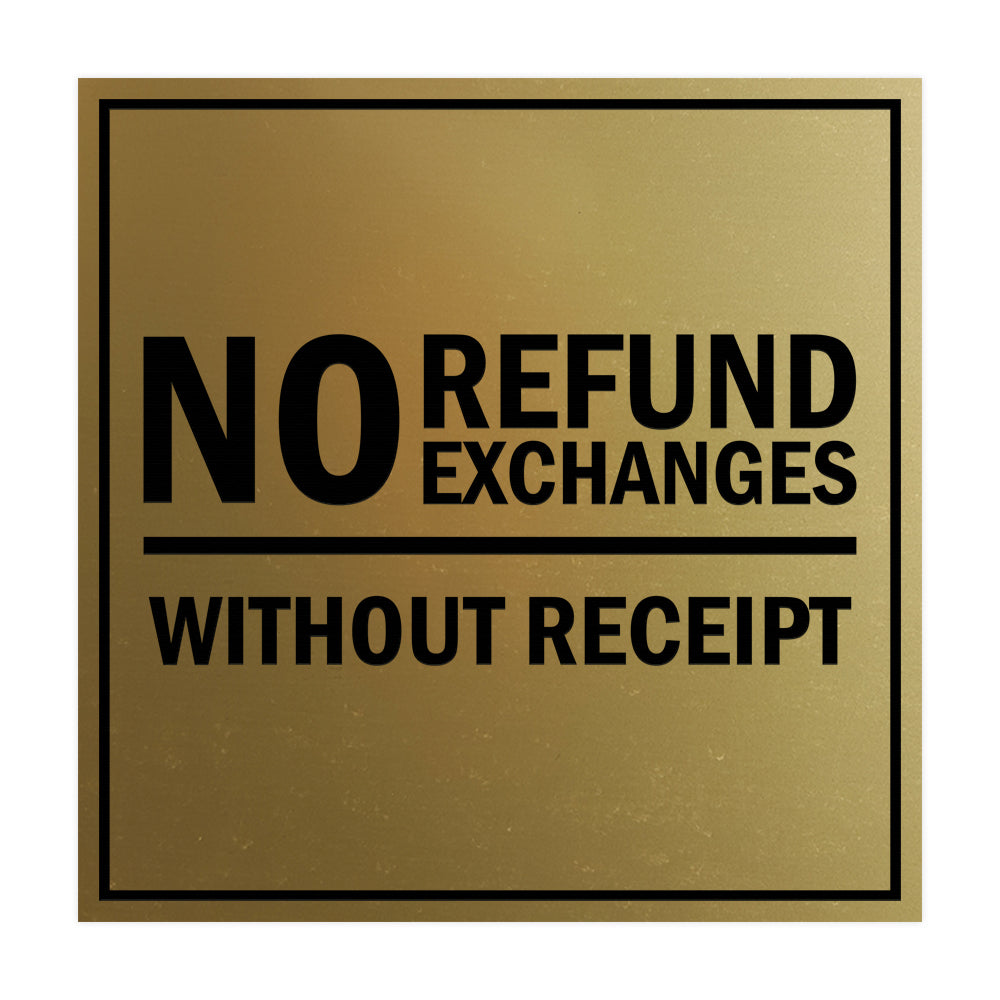 Signs ByLITA Square No Refund No Exchanges Without Receipt Sign