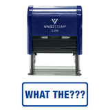 WHAT THE??? Self-Inking Office Rubber Stamp