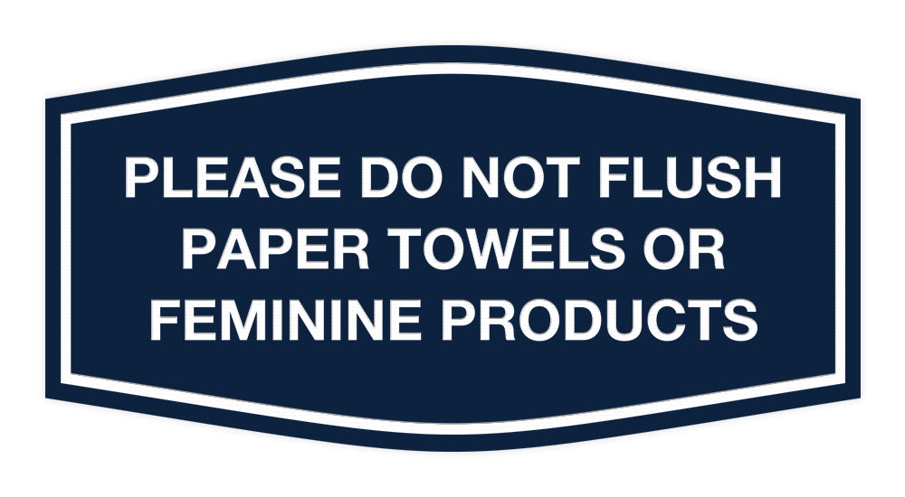 Signs ByLITA Fancy Please Do Not Flush Paper Towels Or Feminine Products Sign