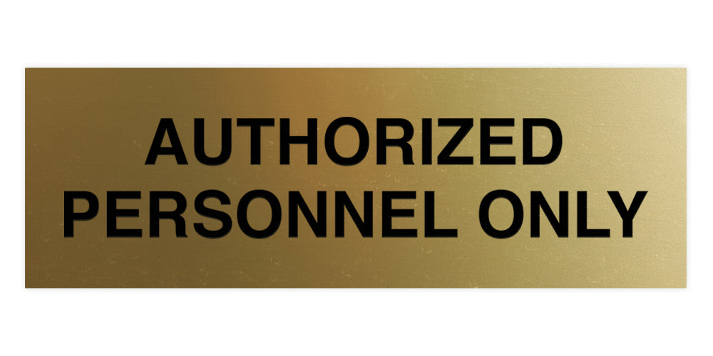 Signs ByLITA Basic Authorized Personnel Only Sign