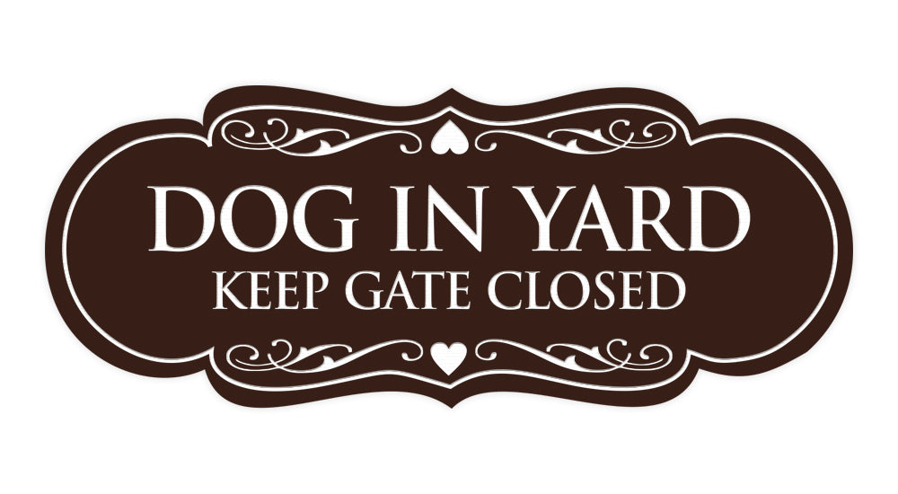Signs ByLITA Designer Dog In Yard Keep Gate Closed Sign