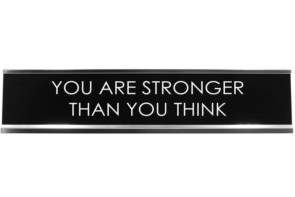 Signs ByLITA YOU ARE STRONGER THAN YOU THINK Novelty Desk Sign