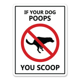 "If Your Dog Poops You Scoop, 9""x12"" Plastic Sign"