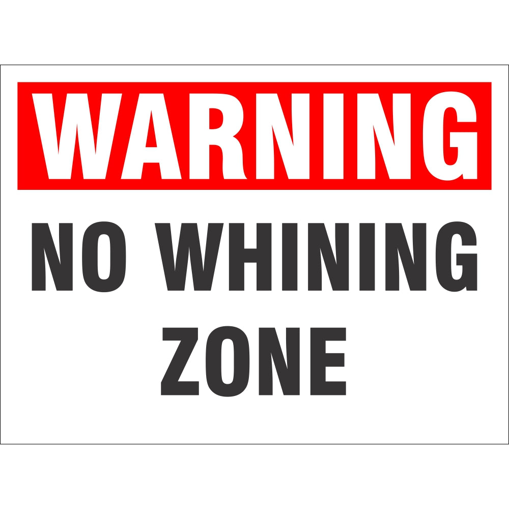 Warning - No Whining Zone | 9 x 12 Novelty Plastic Sign