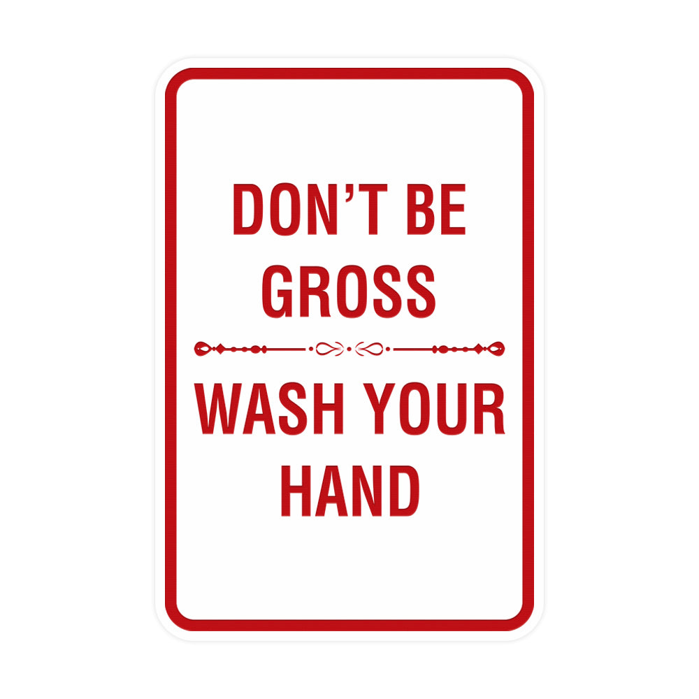 Portrait Round Don'T Be Gross Wash Your Hand Sign