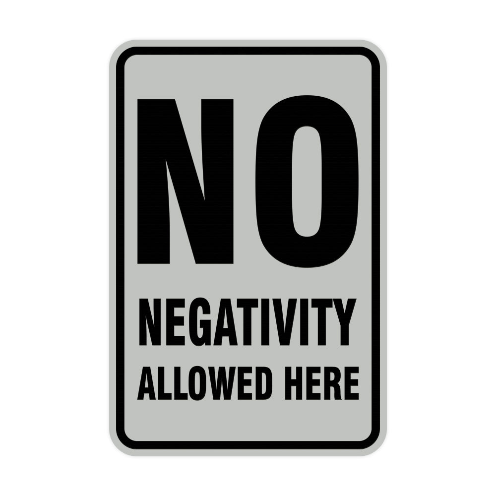 Portrait Round No Negativity Allowed Here Sign