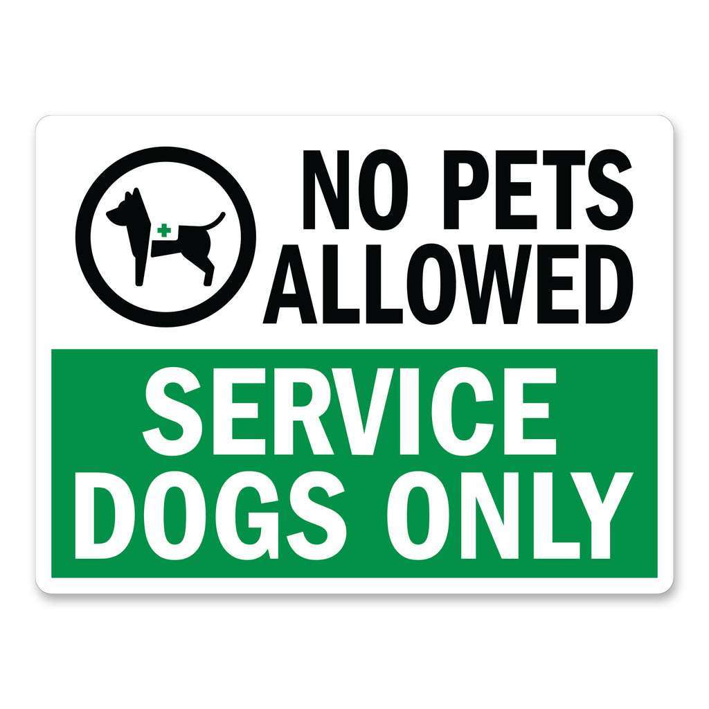 "No Pets Allowed Service Dogs Only, 9""x12"" Plastic Sign"