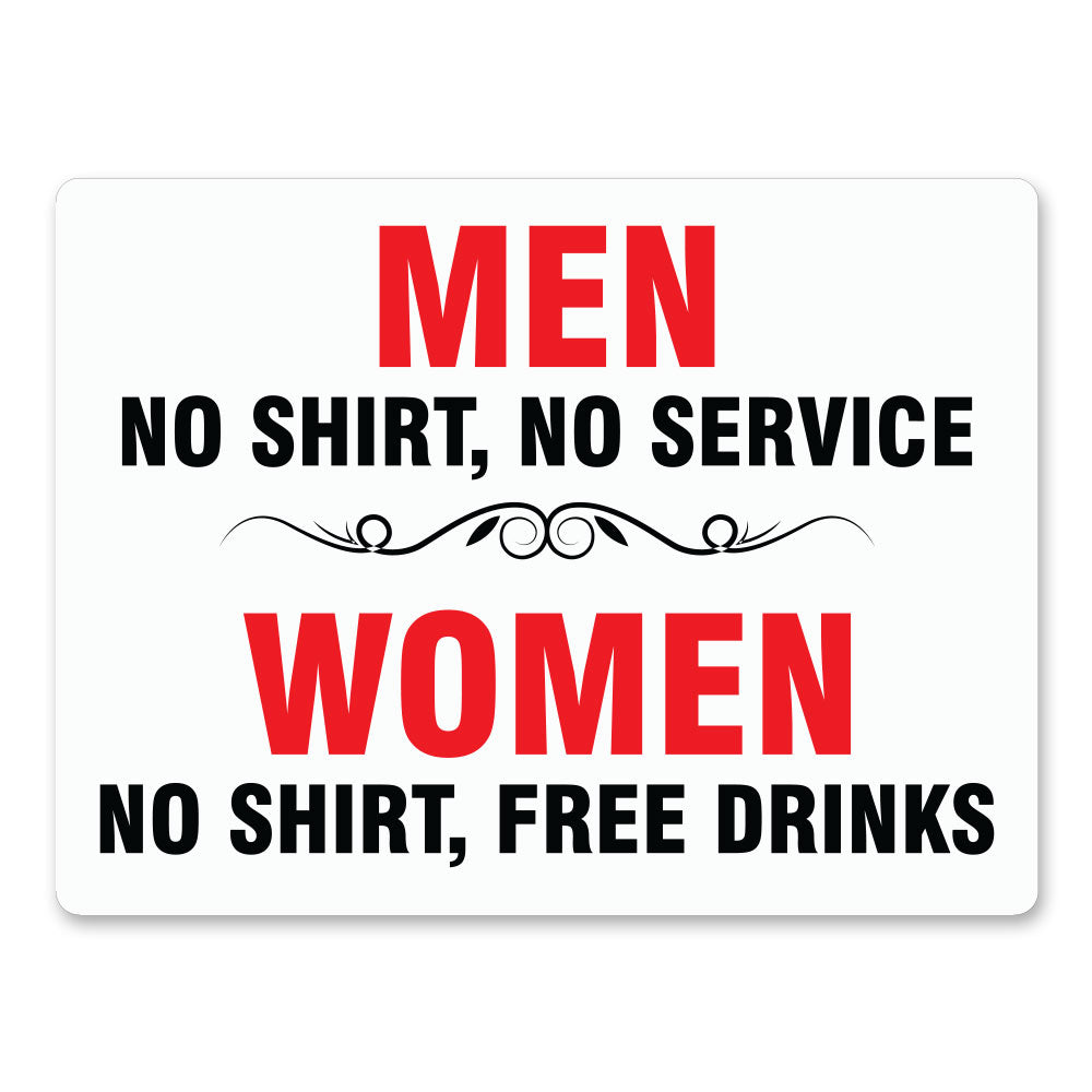 "Men No Shirt No Service Women No Shirt Free Drinks, 9""x12"" Plastic Novelty Sign"