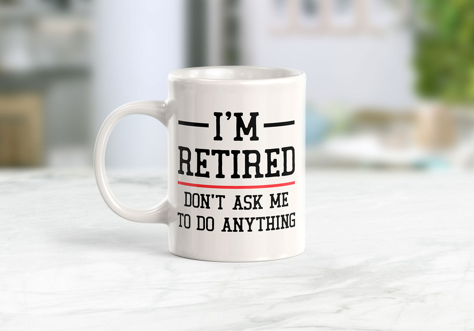 I'm Retired Don't Ask Me To Do Anything 11oz Coffee Mug