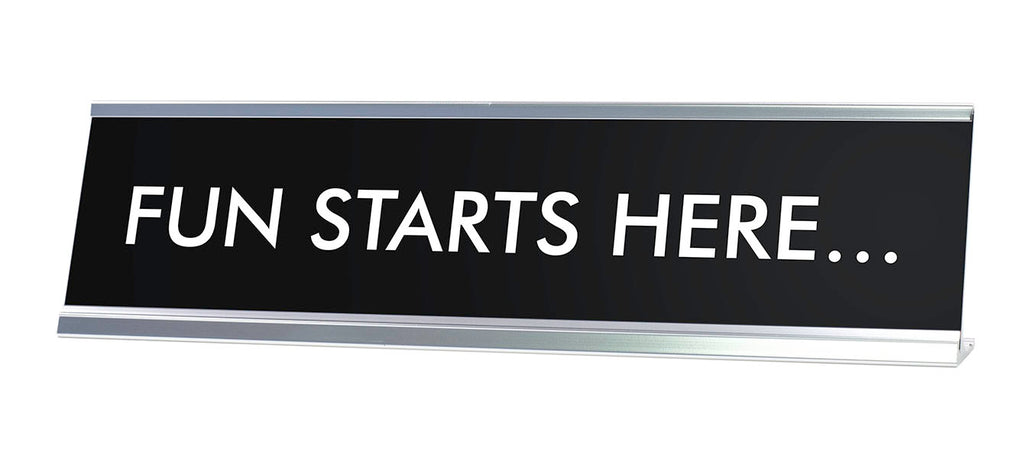 FUN STARTS HERE... Novelty Desk Sign