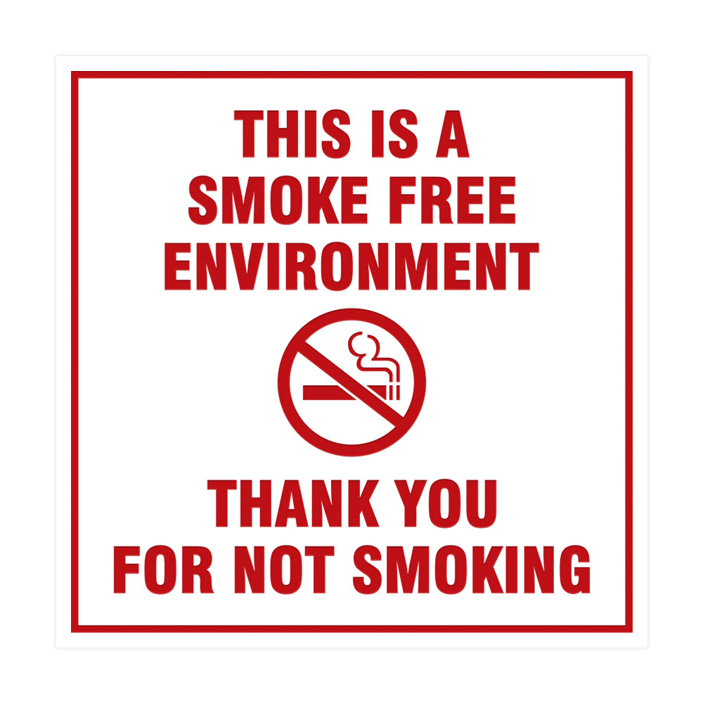 Signs ByLITA Square This is a Smoke Free Environment Thank you for not smoking Sign