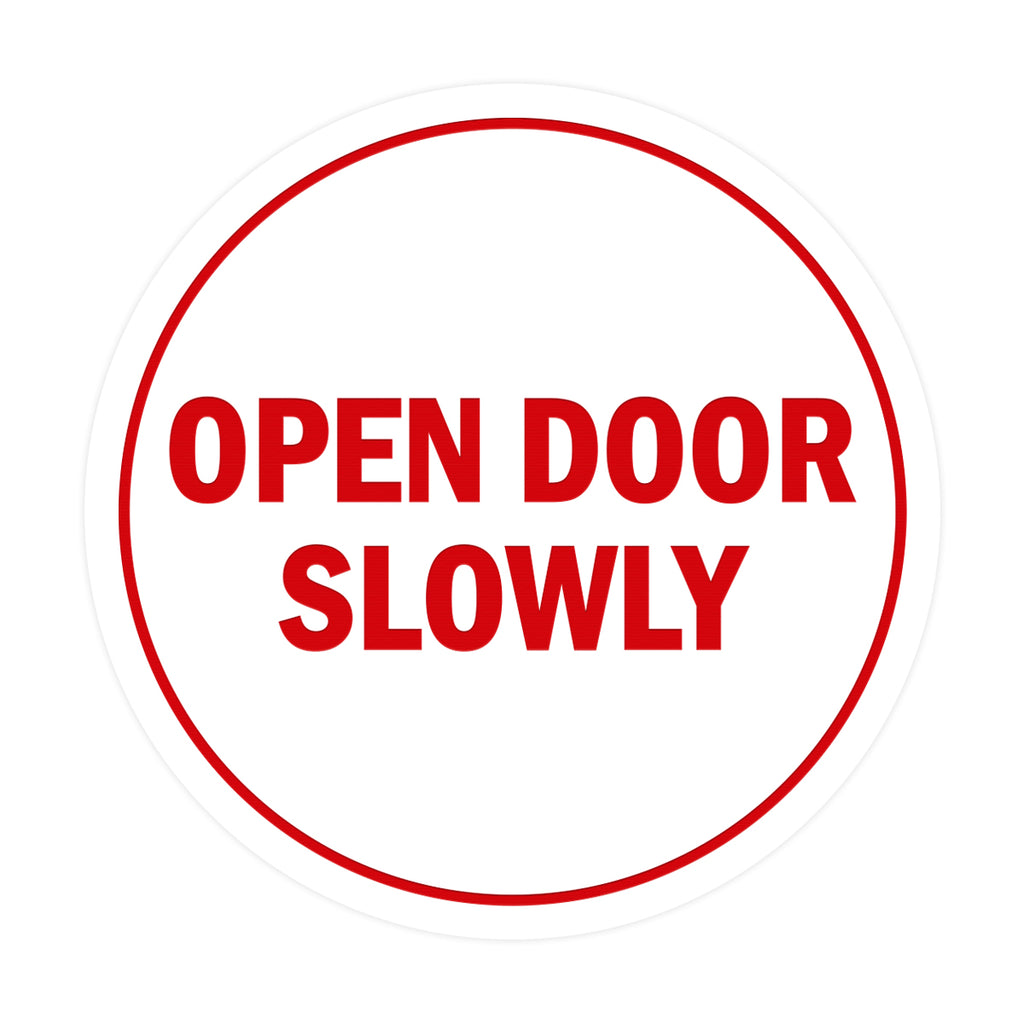 Signs ByLITA Circle Open Door Slowly Sign