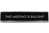 Signs ByLITA THIS MEETING IS BULLSHIT Novelty Desk Sign