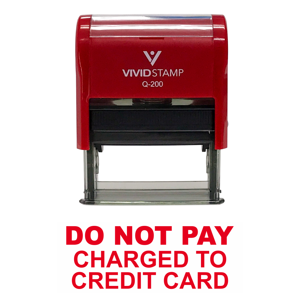 DO NOT PAY CHARGED TO CREDIT CARD Self Inking Rubber Stamp