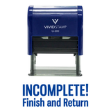 INCOMPLETE FINISH AND RETURN Teacher Self Inking Rubber Stamp