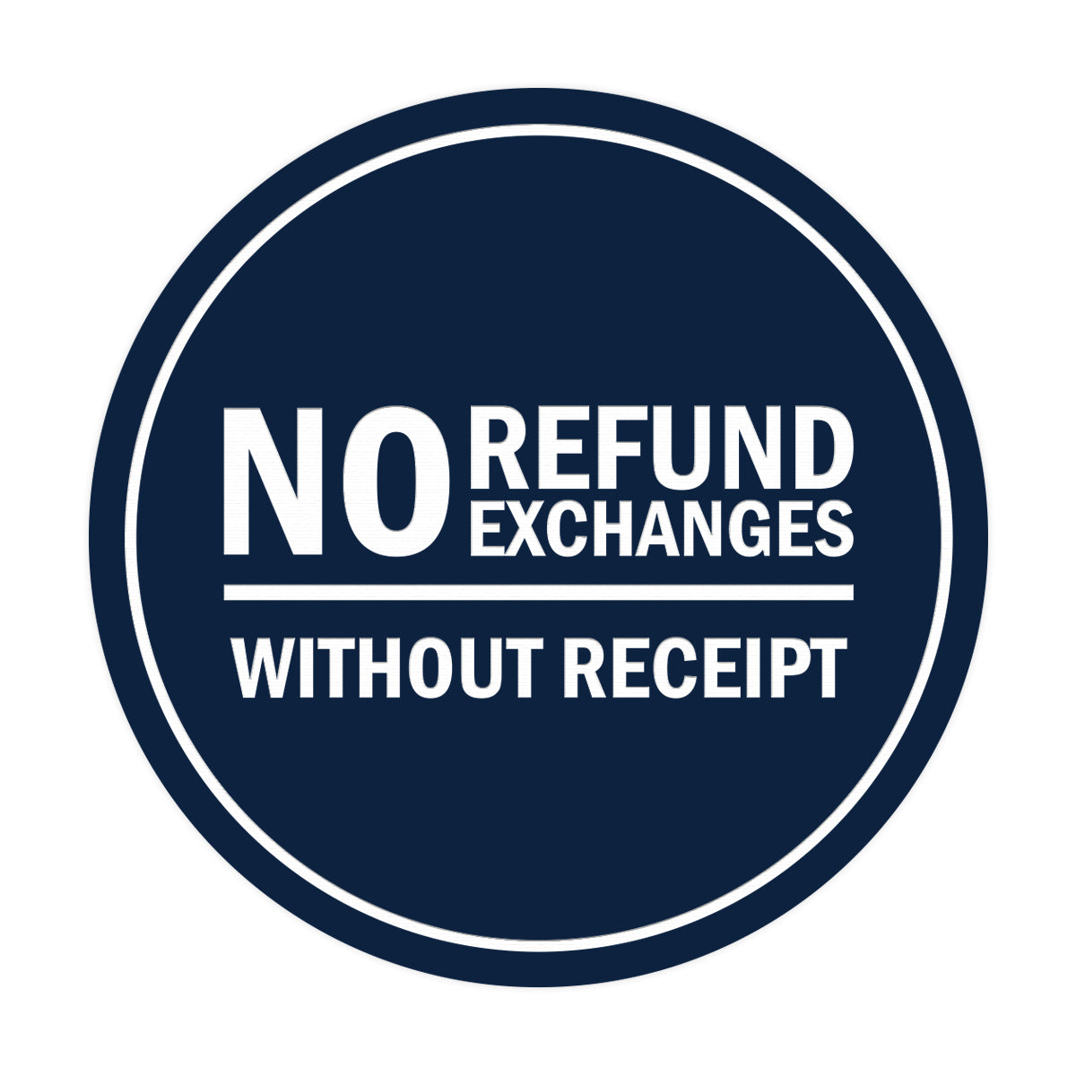 Signs ByLITA Circle No Refund No Exchanges Without Receipt Sign