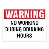 "Warning No Working During Drinking Hours, 9""x12"" Plastic Novelty Sign"