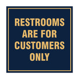 Square Restrooms Are For Customers Only Sign with Adhesive Tape, Mounts On Any Surface, Weather Resistant