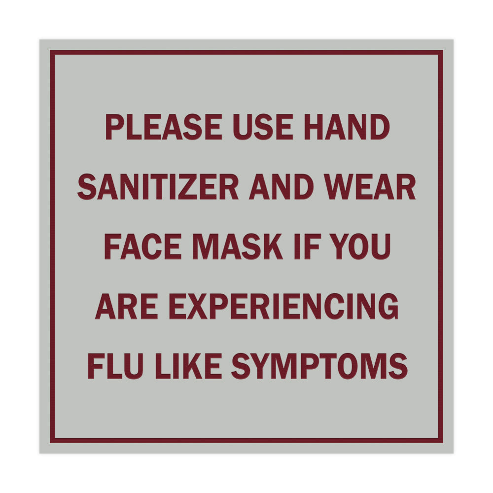 Square Please Use Hand Sanitizer and Wear Face Mask If You Are Experiencing Flu Like Symptoms Sign