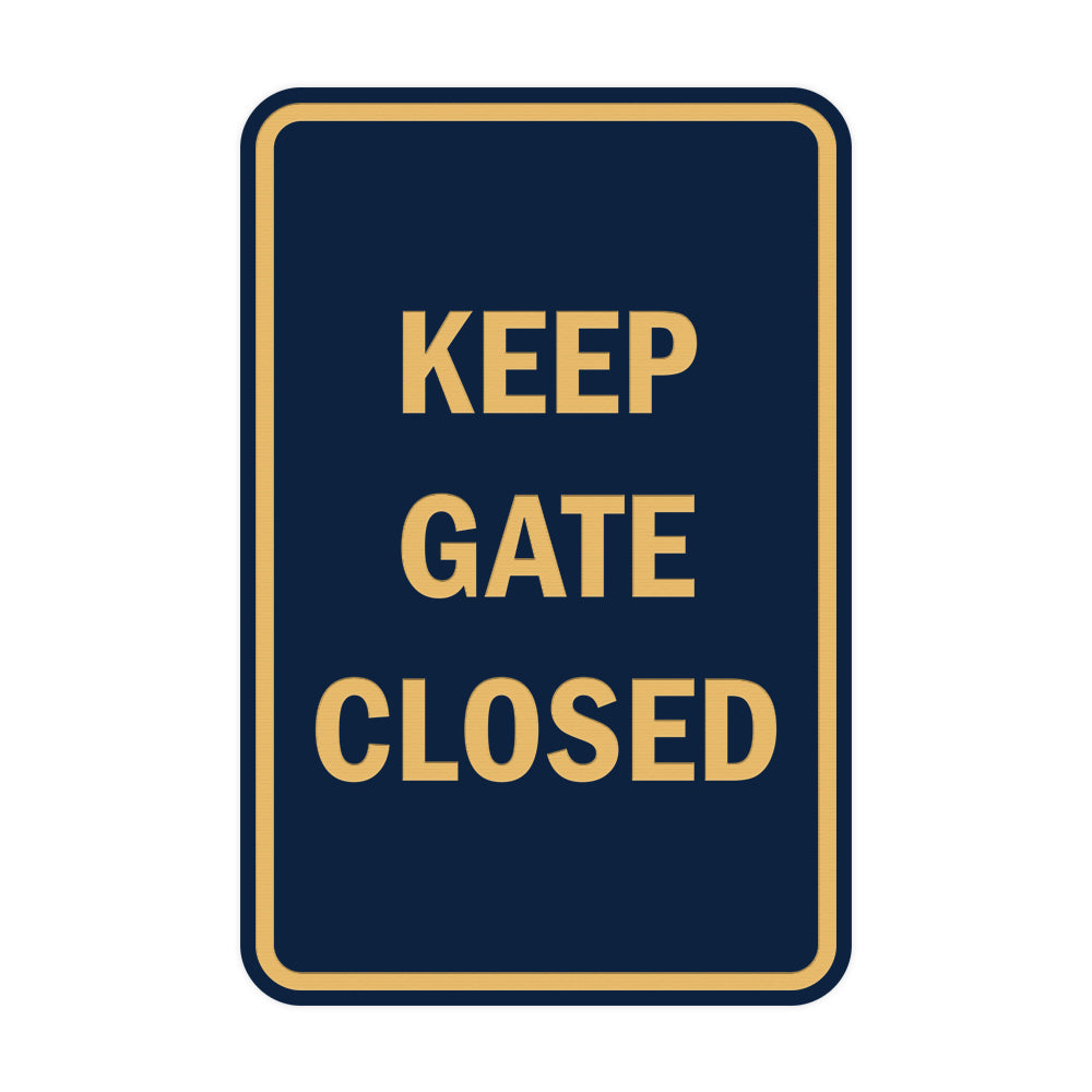 Portrait Round Keep Gate Closed Sign
