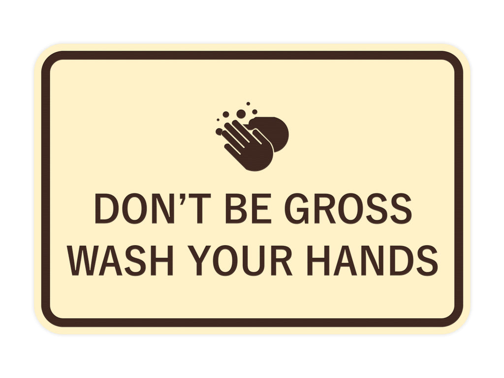 Signs ByLITA Classic Framed Don't Be Gross Wash Your Hand Sign