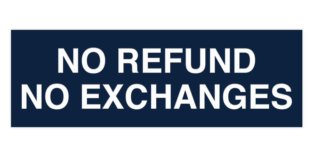 Signs ByLITA Basic No Refund No Exchange Sign