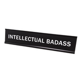 "Intellectual Badass 2""x10"" Novelty Nameplate Desk Sign"