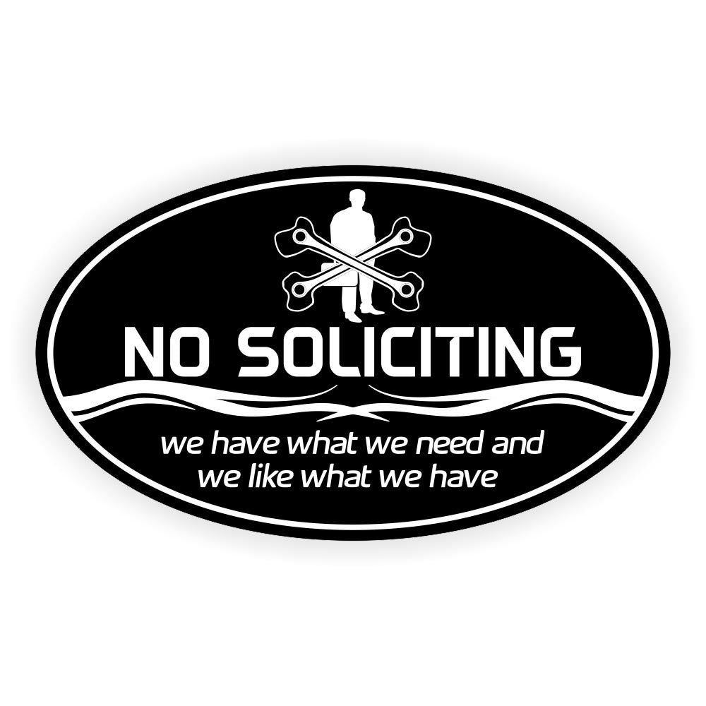 No Soliciting We Have What We Need Oval