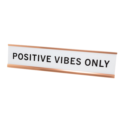 "Positve Vibes Only 2""x10"" Novelty Nameplate Desk Sign"