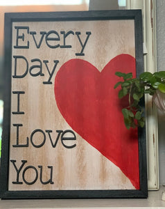 "3D Sign ""Every Day I Love You"""
