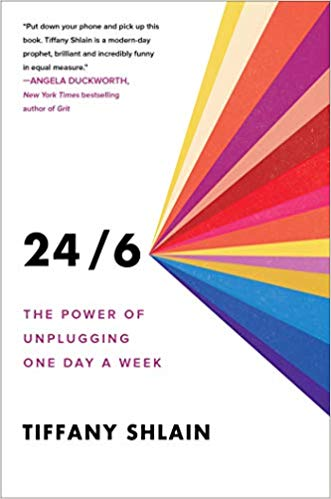 24/6: The Power of Unplugging One Day a Week.