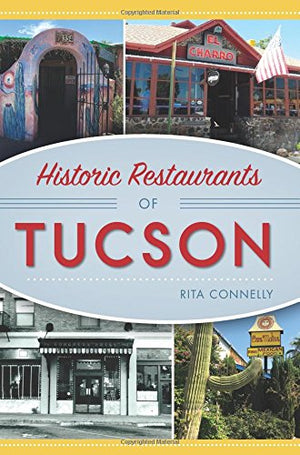 Historic Restaurants of Tucson